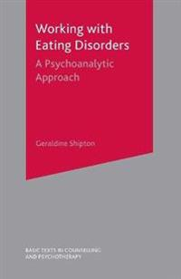 Working with Eating Disorders: A Psychoanalytic Approach