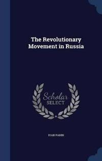 The Revolutionary Movement in Russia