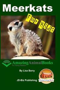Meerkats for Kids - Amazing Animal Books for Young Readers