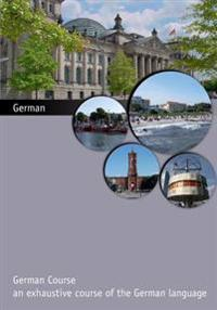 German Course: An Exhaustive Course of the German Language