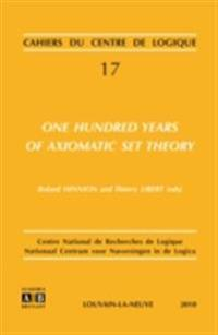 One Hundred Years of AxiomaticSet Theory