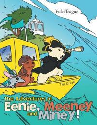 The Adventures of Eenie, Meeney, and Miney!