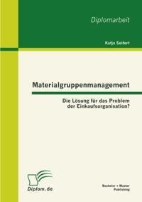 Materialgruppenmanagement: Die Losung fur das Problem der Einkaufsorganisation?