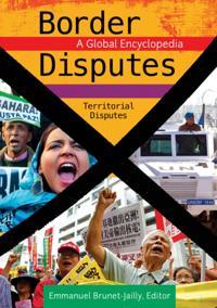 Border Disputes: A Global Encyclopedia [3 volumes]