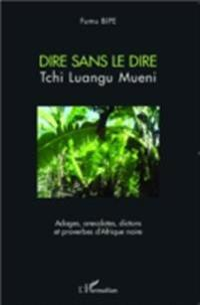 Dire sans le dire Tchi Luangu Mueni