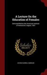 A Lecture on the Education of Females