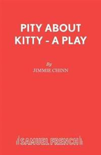 Pity About Kitty