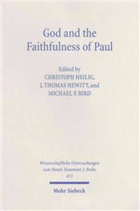 God and the Faithfulness of Paul: A Critical Examination of the Pauline Theology of N.T. Wright