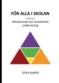 För alla i skolan :  en bok om inkluderande och utvecklande undervisning
