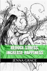 Reduce Stress, Increase Hapiness: Art Therapy Adult Coloring Book