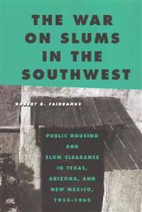 The War on Slums in the Southwest