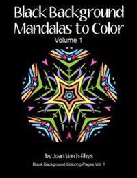 Black Background Mandalas to Color: Volume 1