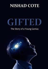 Gifted: the Story of a Young Genius