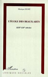 L'ECOLE DES BEAUX-ARTS XIXeme-XXeme siecles