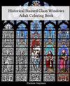 Historical Stained Glass Windows Adult Coloring Book