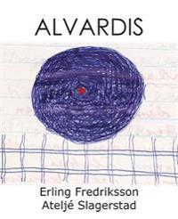 Alvardis : dikternas ord har livet skänkt mig