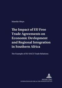 The Impact of EU Free Trade Agreements on Economic Devlopment And Regional Integration in Southern Africa