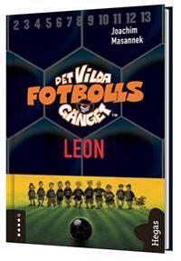 Det vilda fotbollsgänget. Leon (Bok+CD)