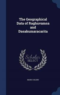 The Geographical Data of Raghuvamsa and Dasakumaracarita