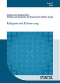 2015: Religion Und Erinnerung