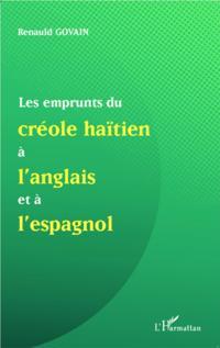 Les emprunts du creole haitien a l'anglais et a l'espagnol