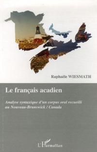 Francais acadien: analyse syntaxique d'u
