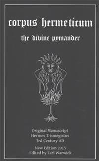 Corpus Hermeticum: The Divine Pymander