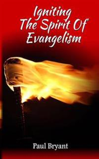 Igniting the Spirit of Evangelism