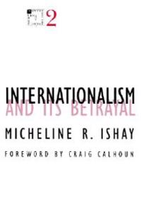 Internationalism and Its Betrayal (Minnesota Archive Editions)