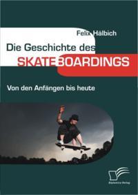 Die Geschichte des Skateboardings