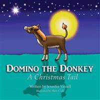 Domino the Donkey: A Christmas Tail
