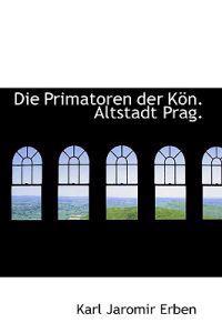 Die Primatoren Der Kon Altstadt Prag.