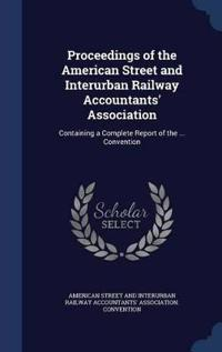Proceedings of the American Street and Interurban Railway Accountants' Association