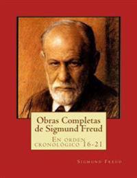 Obras Completas de Sigmund Freud: En Orden Cronologico 16-21
