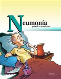 Neumonia Guia de Tratamiento (264ss): Pneumonia: A Treatment Guide in Spanish