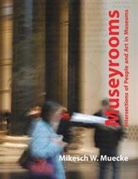 Museyrooms: Intersections of People and Art in Museums