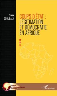 Coups d'Etat : legitimation et democraties en Afrique