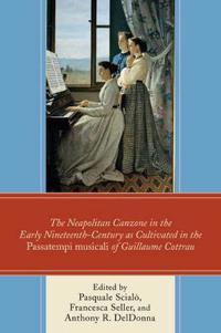 The Neapolitan Canzone in the Early Nineteenth Century As Cultivated in the Passatempti Musicali of Guillaume Cottrau