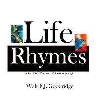 Life Rhymes: Motivation for the Passion-Centered Life