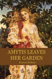 Amytis Leaves Her Garden
