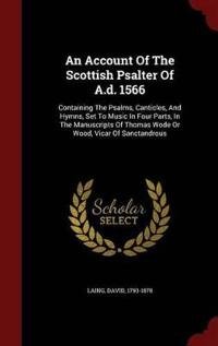 An Account of the Scottish Psalter of A.D. 1566
