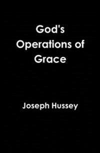 God's Operations of Grace