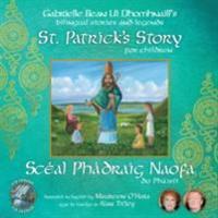 St Patrick's Story for Children/Sceal Phadraig Naofa do Phaisti