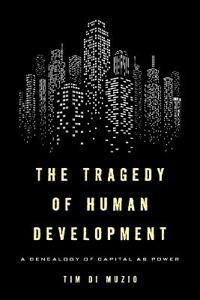 The Tragedy of Human Development