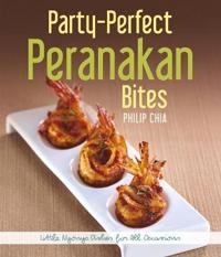Party-Perfect Peranakan Bites: Little Nyonya Dishes for All Occasions