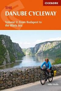 The Danube Cycleway Volume 2: From Budapest to the Black Sea