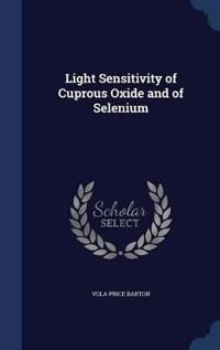 Light Sensitivity of Cuprous Oxide and of Selenium