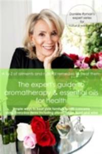 Expert's Guide to Aromatherapy & Essential Oils for Health