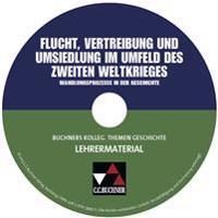 Buchners Kolleg. Themen Geschichte. CD-ROM zu Flucht, Vertreibung und Umsiedlung. Lehrermaterial