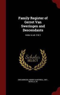 Family Register of Gerret Van Sweringen and Descendants
